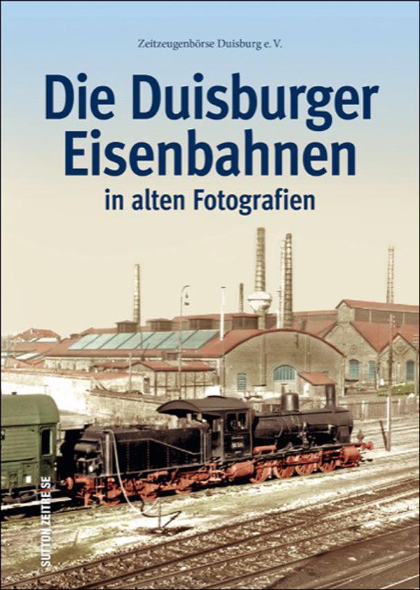 Zeitzeugenbörse Duisburg e. V. blickt in die Geschichte des Eisenbahnverkehrs