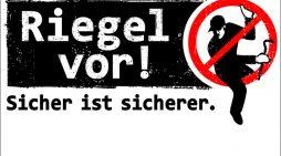"""Polizei vor Ort: """"Riegel vor! Sicher ist sicherer"""""""