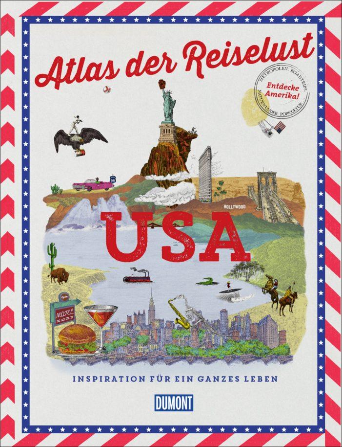 """Atlas der Reiselust von DuMont: """"USA Inspiration für ein ganzes Leben"""""""