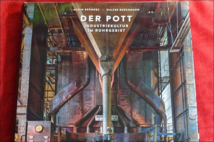 """Buchtipp: """"Der Pott"""" zeigt prachtvolle Seiten der Industriekultur im Ruhrgebiet"""