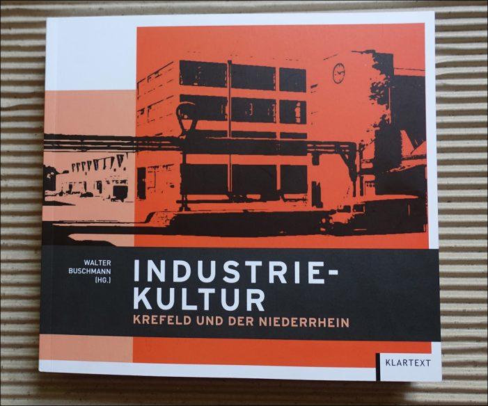 """Büchertipp: Walter Buschmann (Hrsg.) zeigt """"Industriekultur"""" in Krefeld und am Niederrhein"""