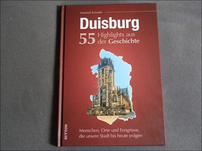 """Büchertipp: Manfred Schmidts """"Duisburg – 55 Highlights aus der Geschichte"""" im Sutton Verlag"""