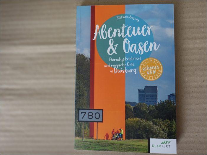 """Büchertipp """"Abenteuer & Oasen"""" im Klartext Verlag: Einmalige Erlebnisse und magische Orte in Duisburg"""