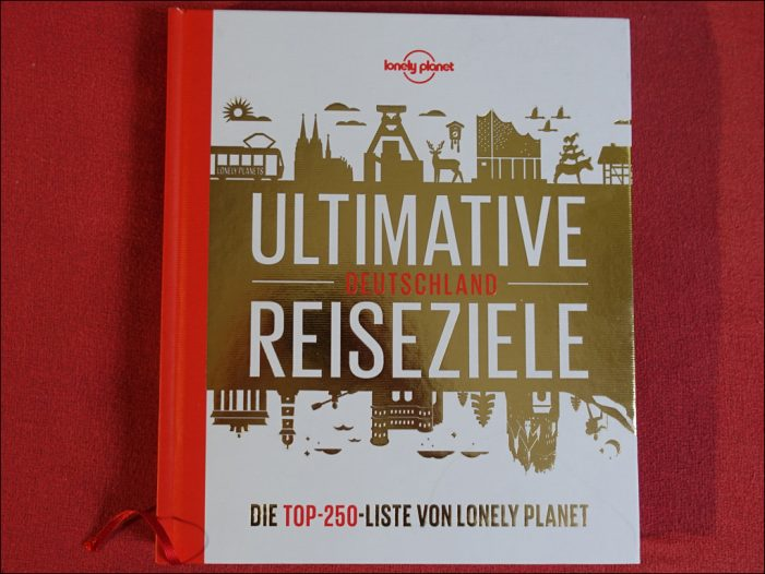 """Büchertipp: Lonely Planet zeigt """"Ultimative Reiseziele Deutschland"""" bei MairDumont"""